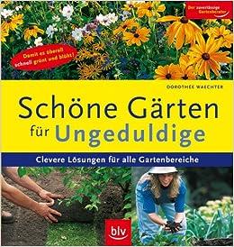 Schöne Gärten schöne gärten für ungeduldige clevere lösungen für alle