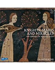 Knights, Maids & Miracles - The Spring of Middle Ages [Box Set]