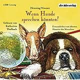 Wenn Hunde sprechen könnten!: Erstaunliches vom ältesten Haustier des Menschen