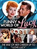 Funny World of Lucy: The Rise of Her Career Up To