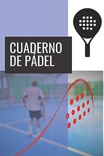 Cuaderno de Entrenador de Pádel: 110 Páginas para Planificar tus ...