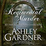 A Regimental Murder : Captain Lacey Regency Mysteries | Jennifer Ashley,Ashley Gardner
