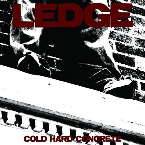 The Ledge - Cold Hard Concrete (2PC)