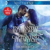 Enchanted by the Wolf & Captivating the Witch | Michele Hauf