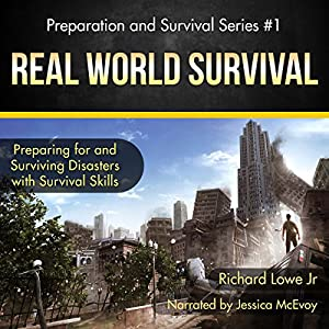 Real World Survival: Preparing for and Surviving Disasters Audiobook