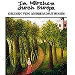 Im Märchen durch Europa | Wilhelm Breitschopf