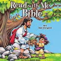 Read with Me Bible, NIrV: An NIrV Story Bible for Children Audiobook by Doris Rikkers, Jean Syswerds Narrated by John Rubinstein