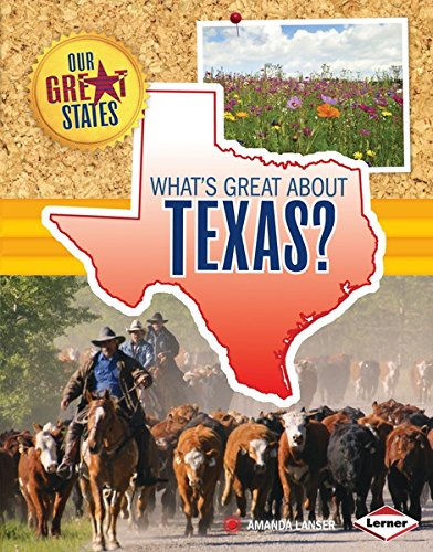 What's Great about Texas? (Our Great States)
