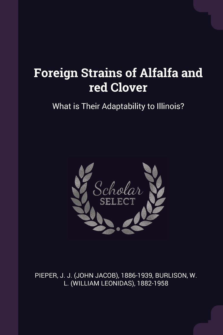 Foreign Strains of Alfalfa and Red Clover: What Is Their Adaptability to Illinois? pdf