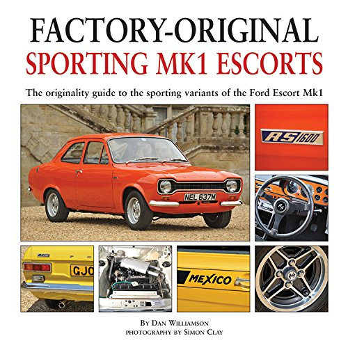Sporting MK1 Escorts: The Originality Guide to Sporting Variants of the Ford Escort Mk1 (Factory-Original) ebook