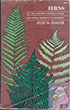 Ferns of Eastern Central States, Jesse M. Shaver, 0486225410