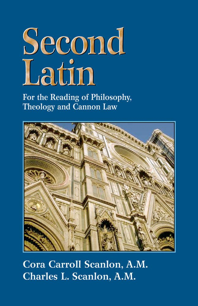 Second Latin: Preparation for the Reading of Philosophy, Theology and Canon Law by Brand: TAN Books