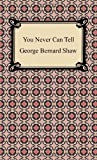 You Never Can Tell, George Bernard Shaw, 1420941348