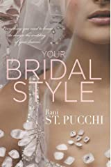 Your Bridal Style: Everything You Need to Know to Design the Wedding of Your Dreams Kindle Edition