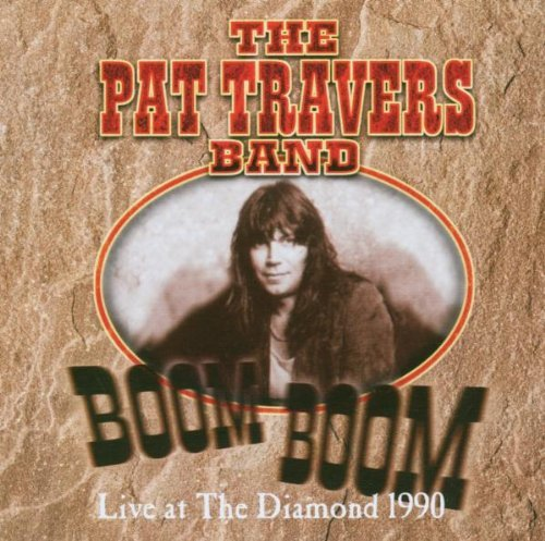 Boom Boom: Live at the Diamond by Pat Travers