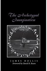 The Archetypal Imagination (Carolyn and Ernest Fay Series in Analytical Psychology) Paperback