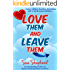 Love Them and Leave Them: A story of love, families, friendship and a world of possibilities