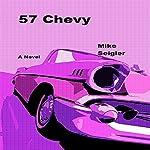 57 Chevy | Mike Seigler
