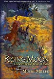 Rising Moon - Unraveling the Book of Ruth
