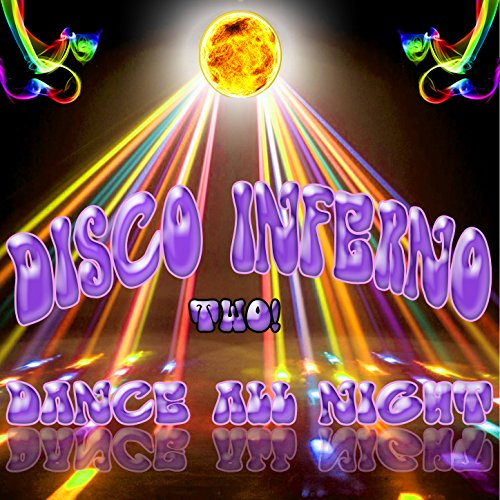 Disco Inferno Dance All Night Two