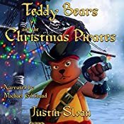Teddy Bears and the Christmas Pirates: Teddy Defender, Book 3 | Justin Sloan