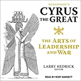 #2: Xenophon's Cyrus the Great: The Arts of Leadership and War