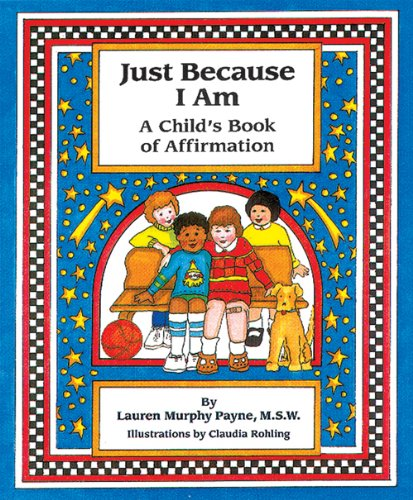 [Best] Just Because I Am: A Child's Book of Affirmation RAR