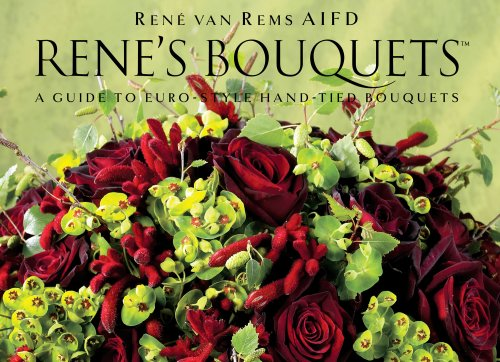 René's Bouquets: A Guide to Euro-Style Hand-Tied Bouquets (English and Spanish Edition)