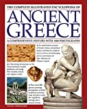 The Complete Illustrated Encyclopedia of Ancient Greece: A Comprehensive History With 1000 Photographs