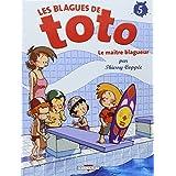 BLAGUES DE TOTO (LES) T.05 : LE MAÎTRE BLAGUEUR