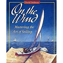 On the Wind: Mastering the Art of Sailing