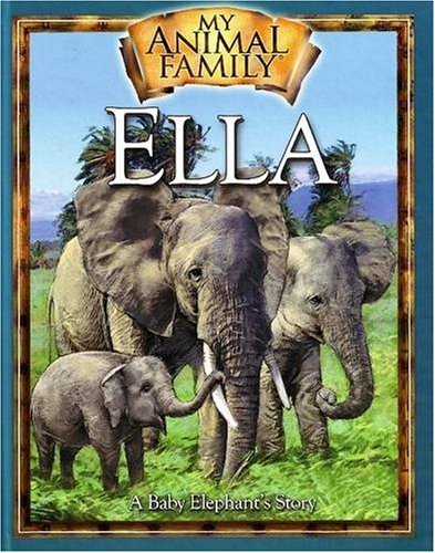Ella The Baby Elephant (My Animal Family) by Smart Kids Publishing