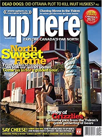 Up Here : Life at the Top of the World: Amazon.com: Magazines