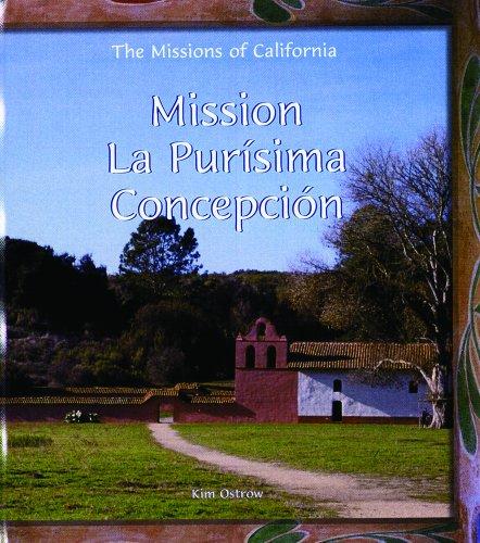 Mission La Purisima Concepcion (Missions Of California)