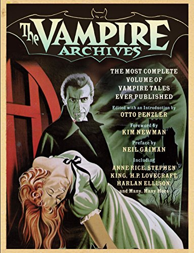 The Vampire Archives: The Most Complete Volume of Vampire...