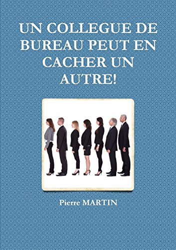 Un Collegue De Bureau Peut En Cacher Un Autre! (French Edition)