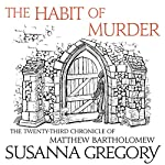 The Habit of Murder: The Twenty-Third Chronicle of Matthew Bartholomew | Susanna Gregory