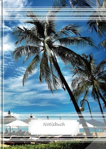 Notizbuch A4  |  160 Seiten  |  liniert  |  mit Inhaltsverzeichnis: Palmbeach-Design Hochglanz Softcover - dickes Notizheft (Design Notizbücher) (Volume 1) (German Edition)