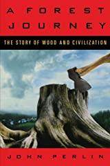 A Forest Journey: The Story of Wood and Civilization Paperback