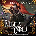 The Rebels of Gold : Loom Saga Series, Book 3 Audiobook by Elise Kova Narrated by Tim Campbell, Erin Moon