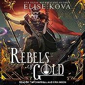 The Rebels of Gold: Loom Saga Series, Book 3 | Elise Kova