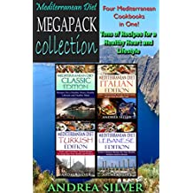 Mediterranean Diet Megapack Collection: Four Books in One! Tons of Recipes For a Healthy Heart and Lifestyle (Recipe Megapack Collection Book 2)