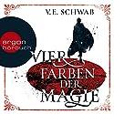 Vier Farben der Magie (Weltenwanderer-Trilogie 1) Hörbuch von V. E. Schwab Gesprochen von: Peter Lontzek