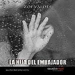 La hija del embajador [Embajado's Daughter] | Zoé Valdés