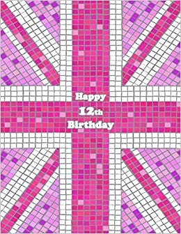 Happy 12th Birthday Notebook Journal Diary 105 Lined Pages