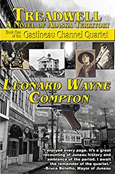 Treadwell: A Novel of Alaska Territory (Gastineau Channel Quartet Book 1) by [Compton, Leonard]