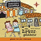 Das Zirkusgeheimnis (Detektivbüro LasseMaja 6) | Martin Widmark