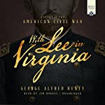 With Lee in Virginia: A Story of the American Civil War | George Alfred Henty