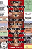 The Complete Results & Line-ups of the European Football Championships 1958-2008