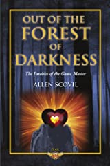 Out of the Forest of Darkness (The Parables of the Game Master Book 3) Kindle Edition